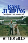 Base Jumping: The Vagabond Life of a Military Brat