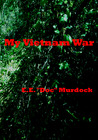 "My Vietnam War by E.E. ""Doc"" Murdock"