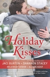 Holiday Kisses: This Time Next Year\A Rare Gift\It's Not Christmas Without You\Mistletoe and Margaritas (Holloway, #1; Kent Brothers, #2)