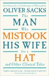 The Man Who Mistook His Wife for a Hat and Other Clinical Tales by Oliver Sacks