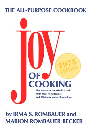The Joy of Cooking by Irma S. Rombauer