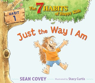 Just the Way I Am by Sean Covey