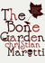 The Bone Garden by Christian Marotti