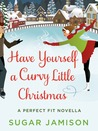 Have Yourself a Curvy Little Christmas: A Perfect Fit  Holiday Novella