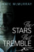 The Stars that Tremble by Kate McMurray