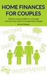 HOME FINANCES for COUPLES. Resolve Money Problems in Marriage... by Leo Ostapiv