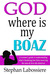 God Where Is My Boaz by Stephan Labossiere