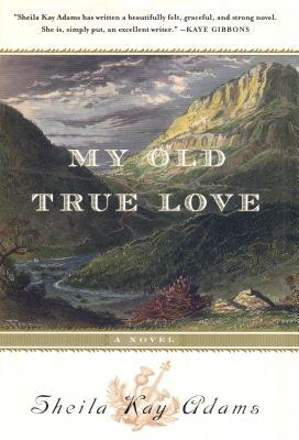 My Old True Love by Sheila Kay Adams