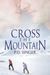 Cross the Mountain (Mountain #3.1)