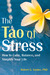 The Tao of Stress by Robert G. Santee
