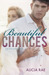 Beautiful Chances by Alicia Rae