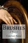 Brushes by Courtney Pierce