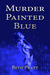 Murder Painted Blue by Beth  Pratt