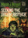 Seeking the Dream Brother (Ni-Lach, #4)