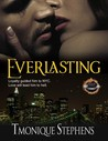Everlasting by Tmonique Stephens