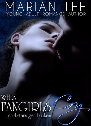 When Fangirls Cry (How (Not) to be Seduced by Rockstars, #2)