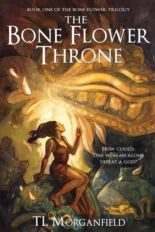 The Bone Flower Throne by T.L. Morganfield