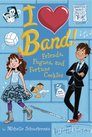 Friends, Fugues, and Fortune Cookies (I Heart Band #2)