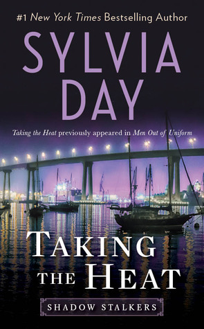 TEASER. Shadow Stalkers #2: Taking the Heat, de Sylvia Day