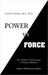 Power Vs Force: The Hidden Determinants of Human Behavior