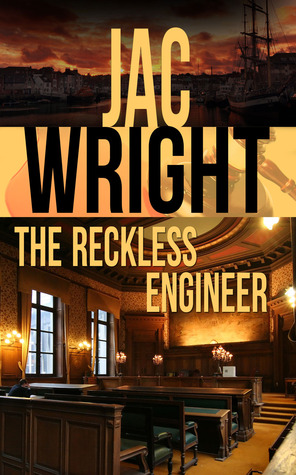 The Reckless Engineer (The Reckless Engineer #1)