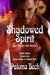 Shadowed Spirit (Seven Sin Sisters, #6)