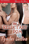 The Reluctant Dom by Tymber Dalton