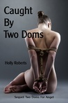 Caught By Two Doms  (Two Doms for Angel, #2)