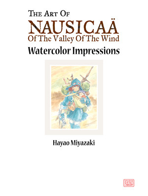The Art of Nausicaä of the Valley of the Wind by Hayao Miyazaki