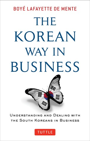 The Korean Way In Business by Boyé Lafayette de Mente