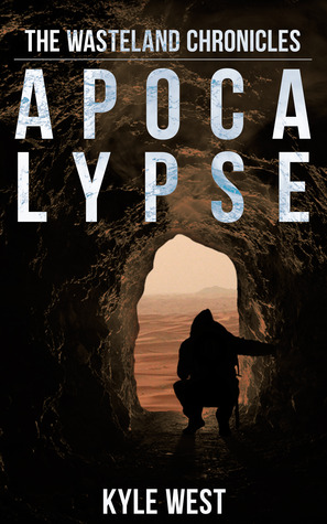 Apocalypse (The Wasteland Chronicles, #1)
