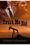 Touch Me Not by Genna Donaghy