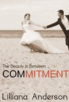Commitment: The Beauty in Between (Beautiful #2.25)