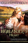 To Steal a Highlander's Heart by Samantha Holt