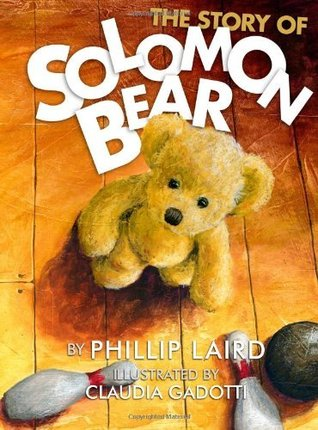 The Story of Solomon Bear by Phillip Laird