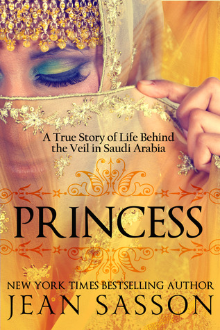 Princess: A True Story of Life Behind the Veil in Saudi Arabia