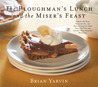 Ploughman's Lunch and the Miser's Feast: Authentic Pub Food, Restaurant Fare, and Home Cooking from Small Towns, Big Cities, and Country VILL