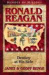 Heroes of History: Ronald Reagan: Destiny at His Side