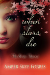 When Stars Die by Amber Forbes
