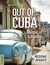 Out of Cuba: Memoir of a Jo...