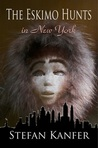 The Eskimo Hunts in New York