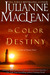 The Color of Destiny by Julianne MacLean