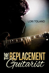 The Replacement Guitarist (The Replacement Guitarist, #1)