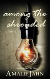 Among the Shrouded by Amalie Jahn