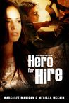 Hero for Hire by Merissa McCain