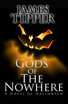 Gods of The Nowhere by James Tipper
