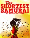 The Shortest Samurai by Marcus Emerson