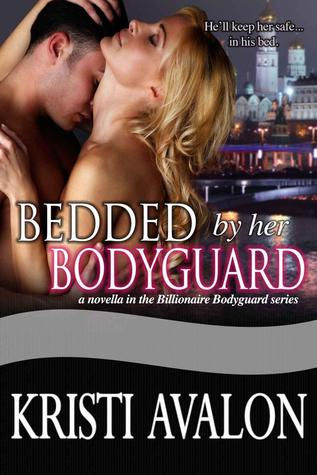 Bedded by Her Bodyguard (Billionaire Bodyguard, #2.5)