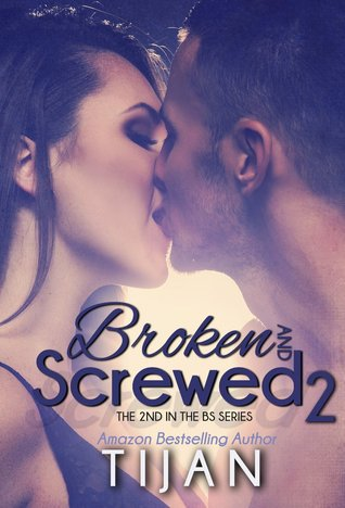 Broken And Screwed 2 (Broken and Screwed, #2)