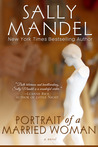 Portrait of a Married Woman by Sally Mandel